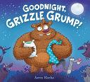 Goodnight  Grizzle Grump