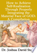 How To Achieve Self Realization Through Properly Integrating Thematerial Face Of God