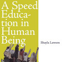 A Speed Education in Human Being