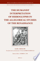 The Humanist Interpretation of Hieroglyphs in the Allegorical Studies of the Renaissance