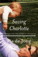 download ebook saving charlotte: a mother and the power of intuition pdf epub