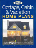 Cottage  Cabin and Vacation Home Plans