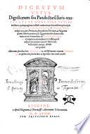 Digesta seu Pandectae Iuris enucleati Ex Omni Iure Veteri in libros quinquaginta collecti authoritate sacratissimi principis Dn  Iustiniani Augusti