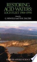 Restoring Acid Waters  Loch Fleet 1984   1990 Book PDF