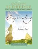 Captivating Heart to Heart Facilitator s Guide