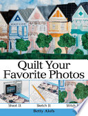 Quilt Your Favorite Photos