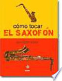 Cómo tocar el saxofón