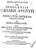 Noua Apocalypsis  in qua innocentia C  saris Augusti et fidelium imperio principum et noxa rebellium  Contra Mysten Caluino Turcic   iniquitatis     aduocatum  Iustum Iustinum     revelatur