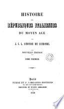 Histoire des républiques italiennes du moyen age, 1