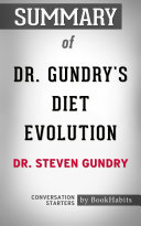 Summary Of Dr Gundry S Diet Evolution By Dr Steven Gundry Conversation Starters
