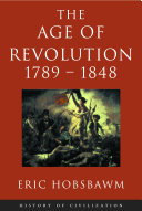 Age Of Revolution: 1789-1848 History Of The Nineteenth Century