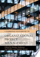 Cambridge Handbook Of Organizational Project Management : a field focused on how project, program and...