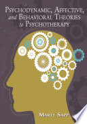 Psychodynamic  Affective  and Behavioral Theories to Psychotherapy