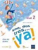 Uno Dos Tres Ya 2 Libro Del Alumno Cd Audio