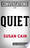Quiet  by Susan Cain   Conversation Starters