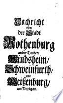 Nachricht von der Stadt Rothenburg an der Tauber, Windsheim, Schweinfurth und Weißenburg am Nordgau