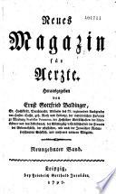 Neues Magazin für Aerzte, herausgegeben von Ernst Gottfried Baldinger...