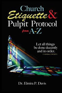 Church Etiquette and Pulpit Protocols from A Z