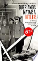 Quer  amos matar a Hitler
