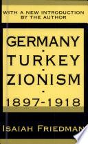 Germany  Turkey  and Zionism 1897 1918