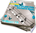 A Parent s Guide  How To Get Your Child Started In Music