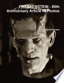 Frankenstein  80th Anniversary Article W Photos