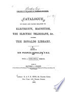 Catalogue Of Books And Papers Relating To Electricity Magnetism The Electric Telegraph C