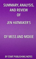 Summary Analysis And Review Of Jen Hatmaker S Of Mess And Moxie Wrangling Delight Out Of This Wild And Glorious Life