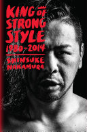 download ebook king of strong style: 1980-2014 pdf epub