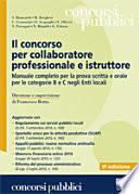 Il concorso per collaboratore professionale e istruttore  Manuale completo per la prova scritta e orale per le categorie B e C negli Enti locali