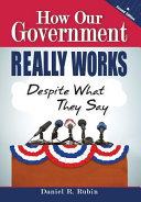 How Our Government Really Works  Despite What They Say Book PDF