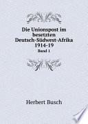 Die Unionspost im besetzten Deutsch-S?dwest-Afrika, 1914-19