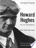 Howard Hughes  His Life and Madness
