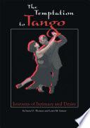 The Temptation to Tango