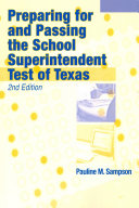Preparing for and Passing the School Superintendent Test of Texas, 2nd Edition