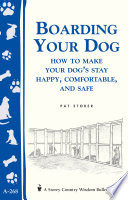 download ebook boarding your dog: how to make your dog's stay happy, comfortable, and safe pdf epub
