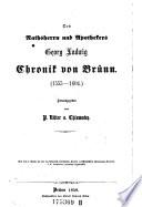 """""""Des Rathsherrn und Apothekers Georg Ludwig"""" Chronik von Brünn (1555-1604)"""