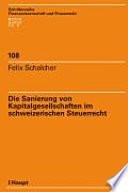 Die Sanierung von Kapitalgesellschaften im schweizerischen Steuerrecht