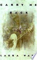 Carry Me Back Laura Watt S Debut Novel Carry Me Back
