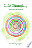 Life Changing  A Philosophical Guide  2nd Edition