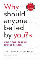 Why Should Anyone be Led by You? by Robert Goffee