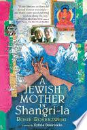 A Jewish Mother in Shangri la