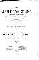 Les Bouches-du-Rhône, encyclopédie départementale, tome IV (1er volume)