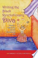 Writing the Black Revolutionary Diva