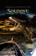 Serpent  Chroniques de la cit   d   Arenjun     Livre II