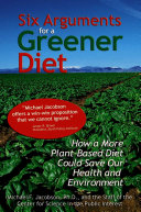 Six Arguments for a Greener Diet