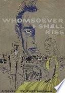 Whomsoever I Shall Kiss