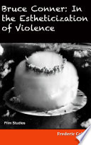 Bruce Conner In The Estheticization Of Violence