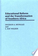 Educational Reform and the Transformation of Southern Africa