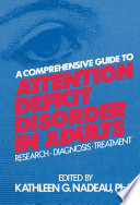 A Comprehensive Guide To Attention Deficit Disorder In Adults book